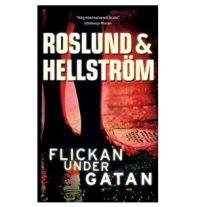 Roslund & Hellström - Flickan Under Gatan