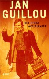 Jan Guillou - Det stora avslöjandet