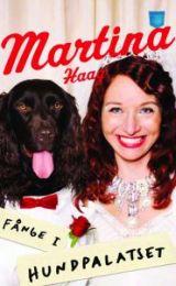 Martina Haag - Fånge I Hundpalatset