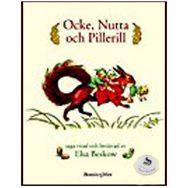 Elsa Beskow - Ocke, Nutta Och Pillerill
